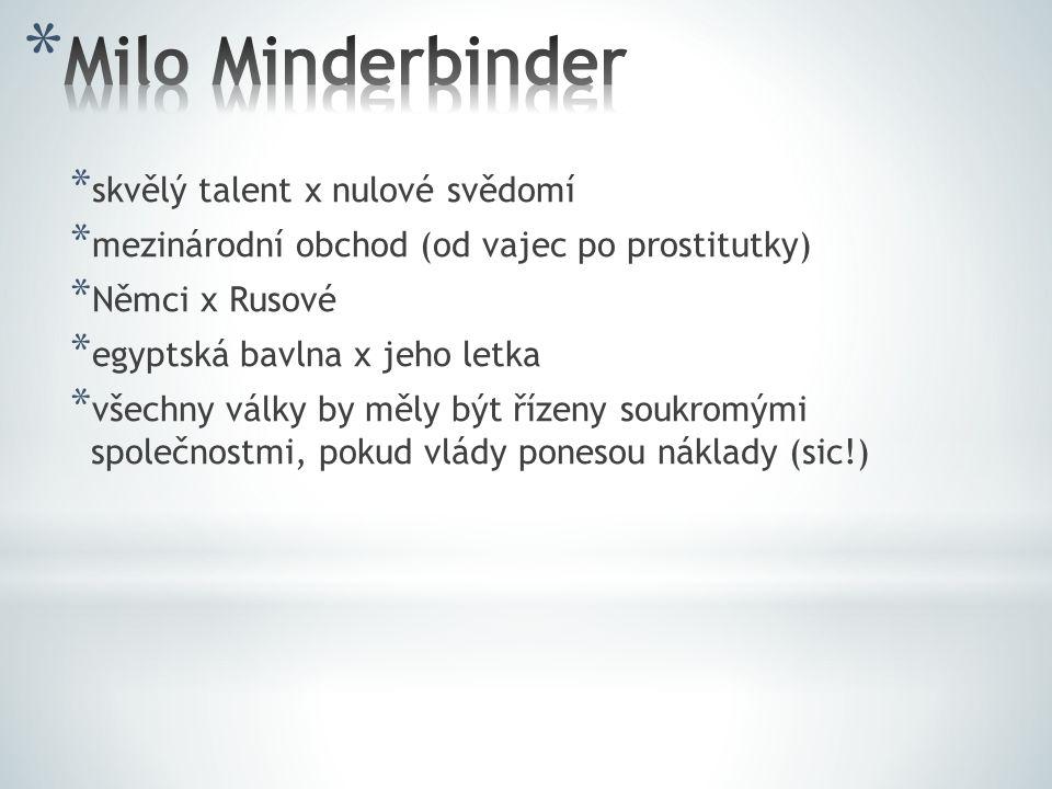 Milo Minderbinder skvělý talent x nulové svědomí