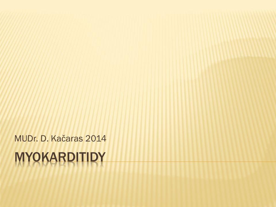 MUDr. D. Kačaras 2014 Myokarditidy