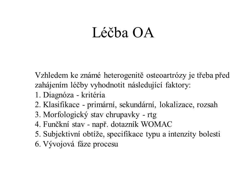 Léčba OA Vzhledem ke známé heterogenitě osteoartrózy je třeba před