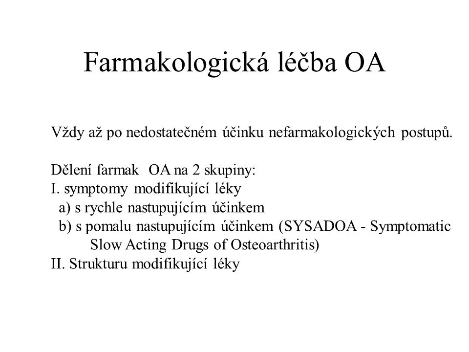 Farmakologická léčba OA