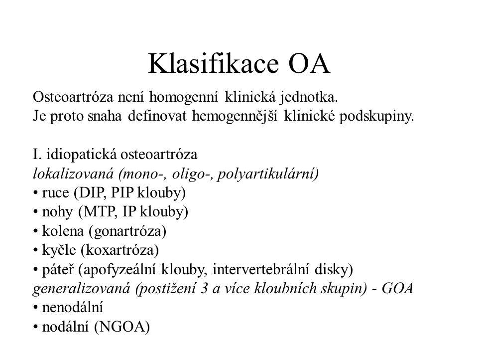 Klasifikace OA Osteoartróza není homogenní klinická jednotka.