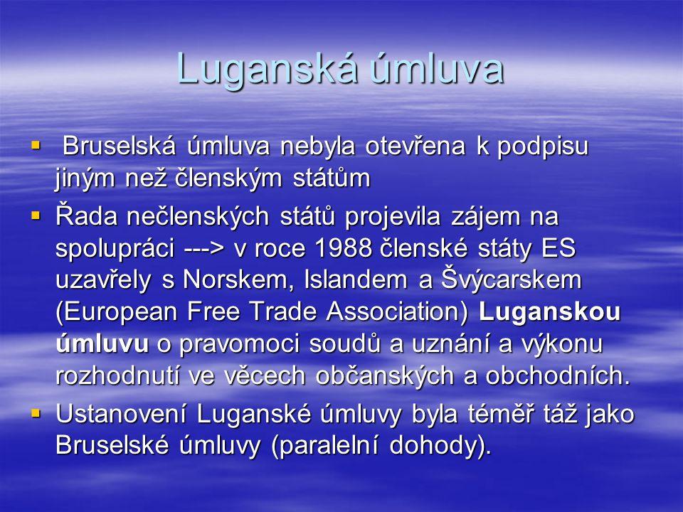 Luganská úmluva Bruselská úmluva nebyla otevřena k podpisu jiným než členským státům.