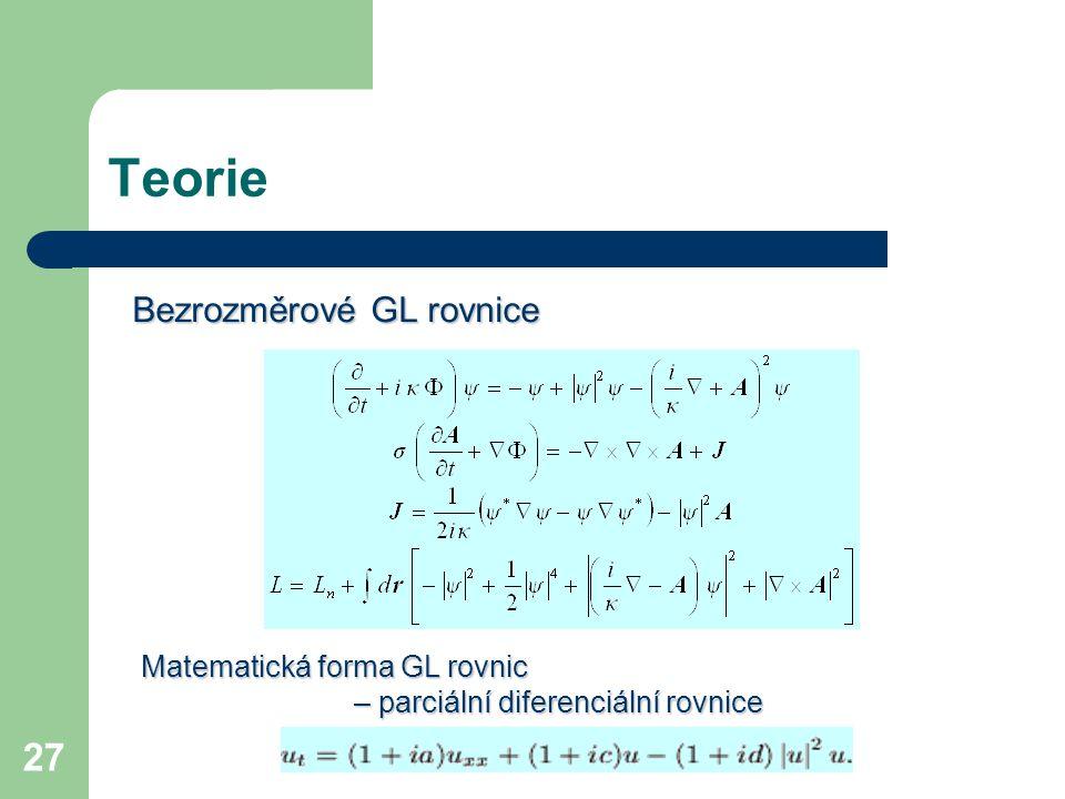 Teorie Bezrozměrové GL rovnice Matematická forma GL rovnic