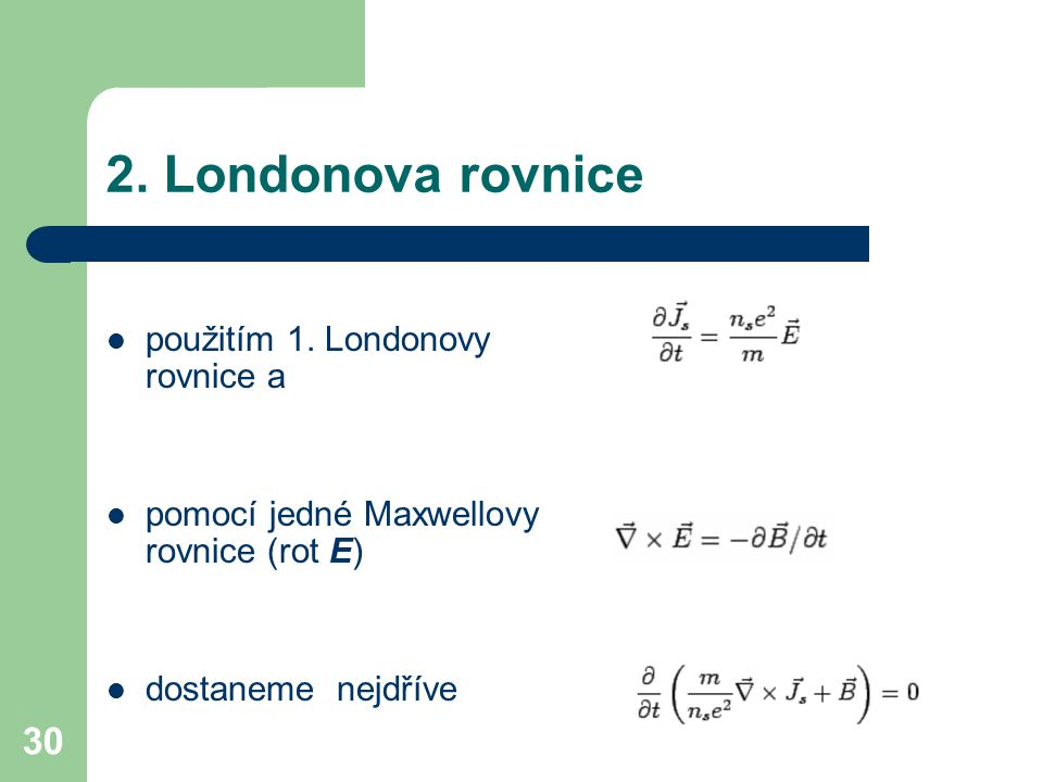 2. Londonova rovnice použitím 1. Londonovy rovnice a