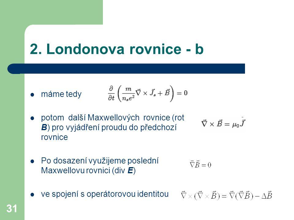 2. Londonova rovnice - b máme tedy