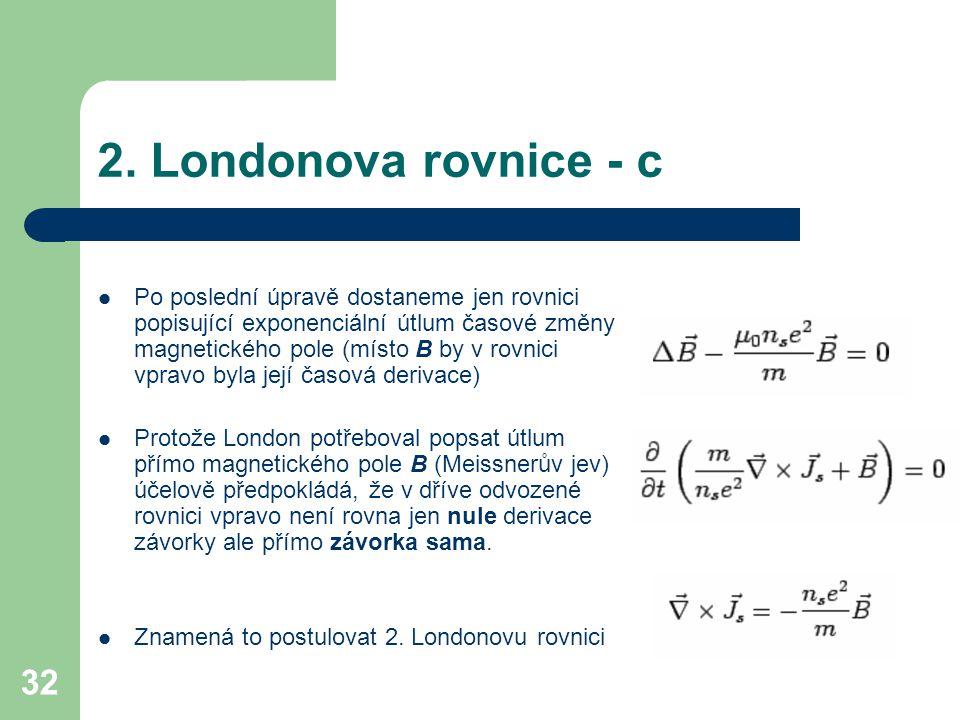 2. Londonova rovnice - c