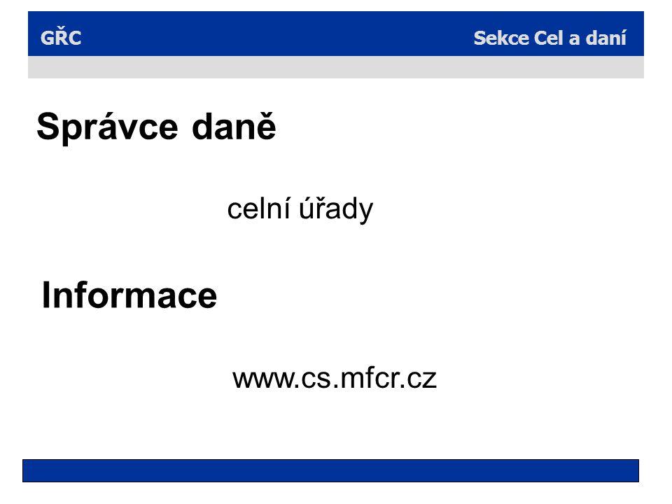 Správce daně celní úřady Informace www.cs.mfcr.cz