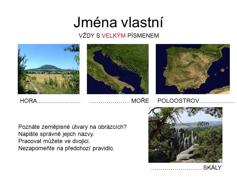 Jména vlastní VŽDY S VELKÝM PÍSMENEM Chorvatsko