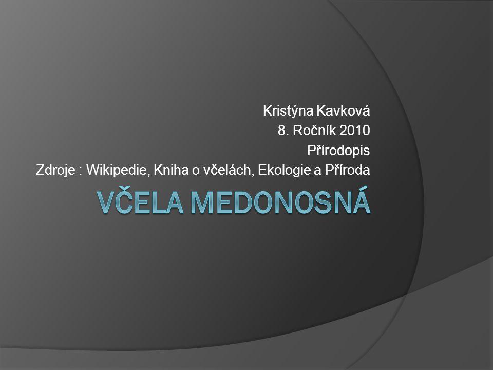 Včela Medonosná Kristýna Kavková 8. Ročník 2010 Přírodopis