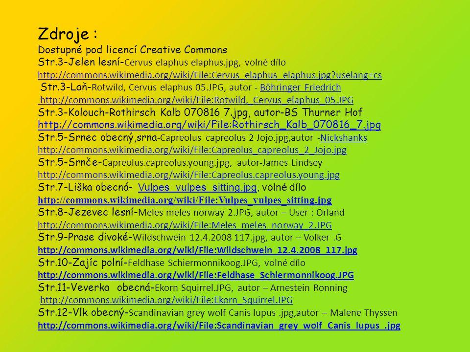 Zdroje Zdroje : Dostupné pod licencí Creative Commons