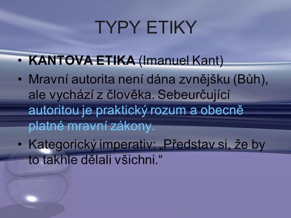 TYPY ETIKY KANTOVA ETIKA (Imanuel Kant)