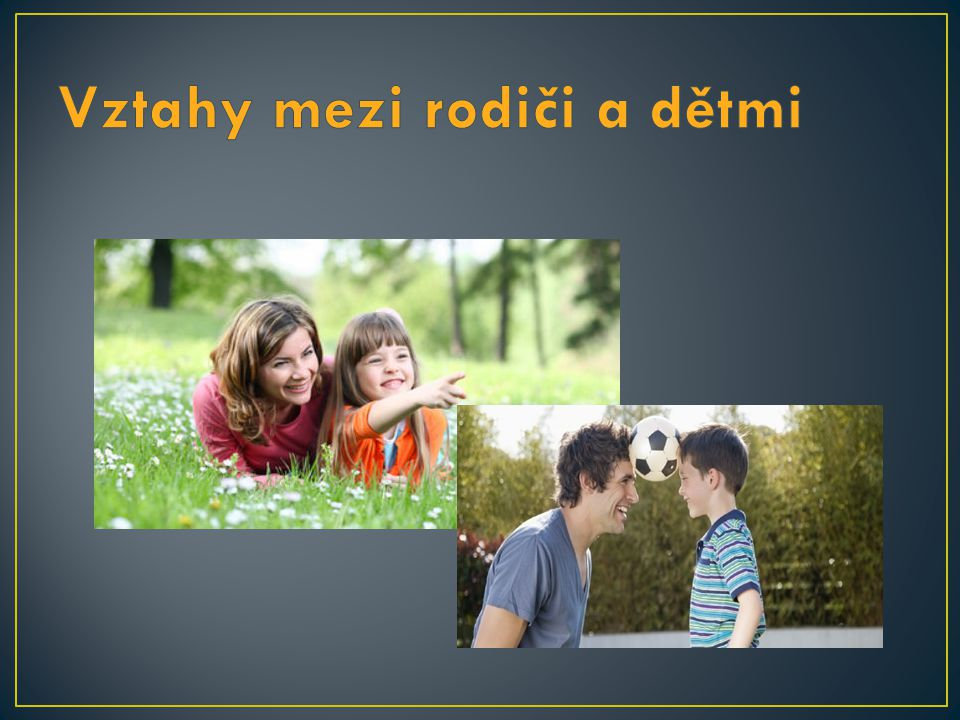 Vztahy mezi rodiči a dětmi