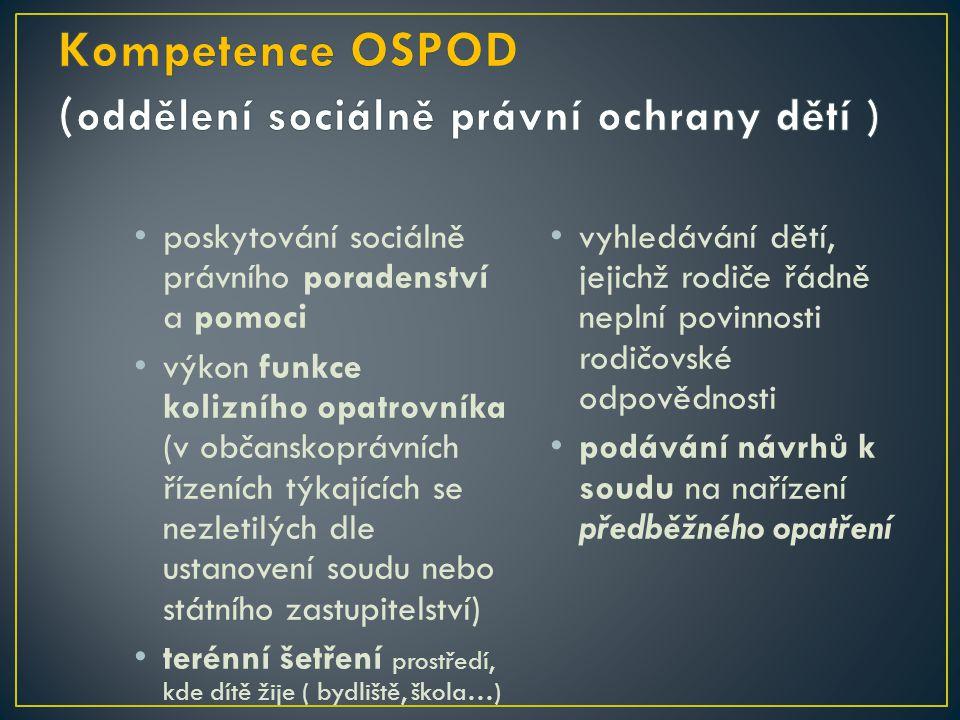Kompetence OSPOD (oddělení sociálně právní ochrany dětí )