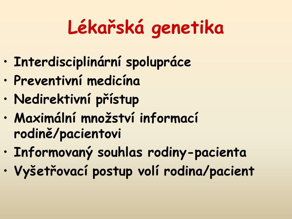 Lékařská genetika Interdisciplinární spolupráce Preventivní medicína