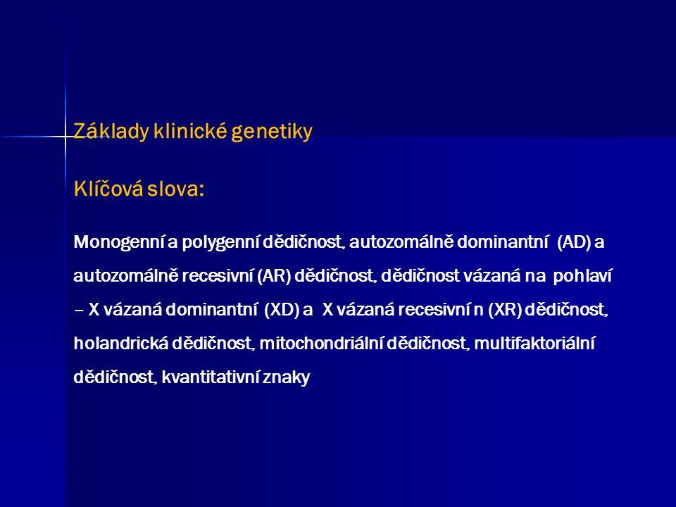 Základy klinické genetiky Klíčová slova:
