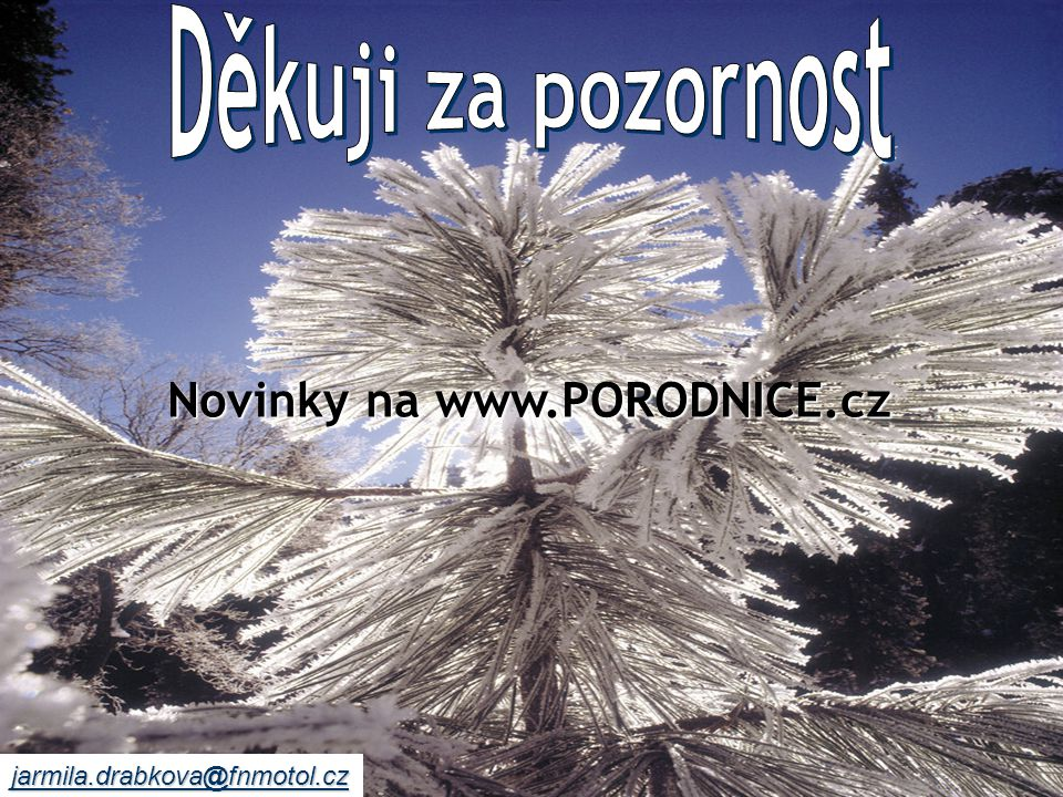 Děkuji za pozornost Novinky na www.PORODNICE.cz