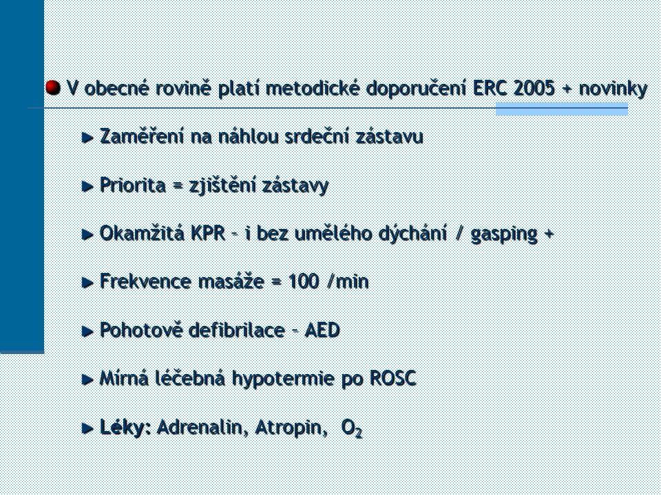 V obecné rovině platí metodické doporučení ERC 2005 + novinky