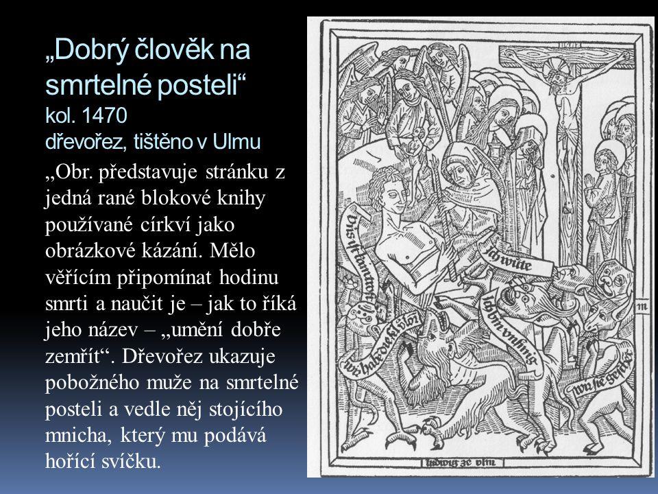 """""""Dobrý člověk na smrtelné posteli kol. 1470 dřevořez, tištěno v Ulmu"""