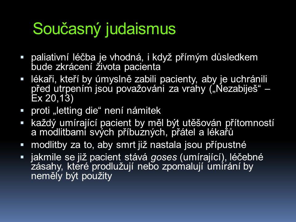 Současný judaismus paliativní léčba je vhodná, i když přímým důsledkem bude zkrácení života pacienta.