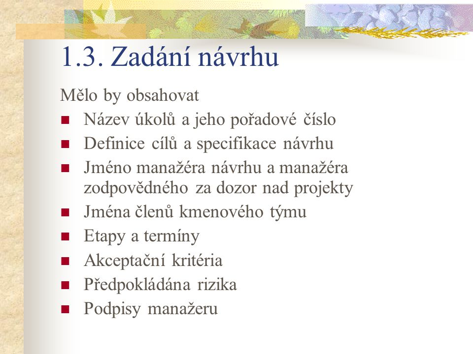 1.3. Zadání návrhu Mělo by obsahovat Název úkolů a jeho pořadové číslo