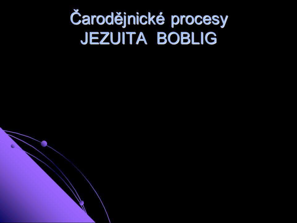 Čarodějnické procesy JEZUITA BOBLIG