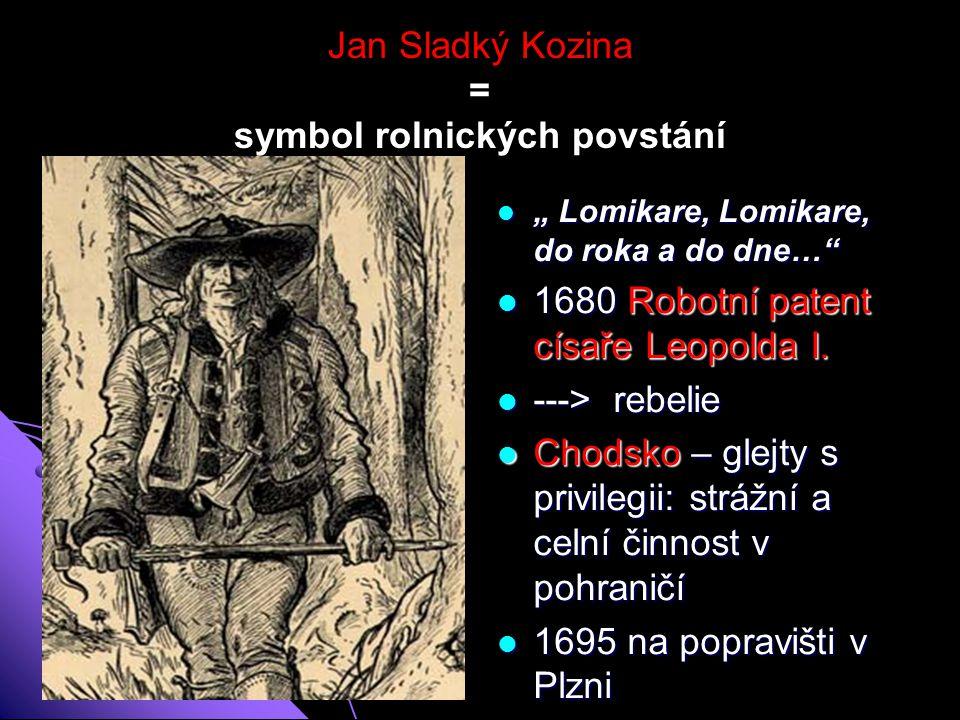 Jan Sladký Kozina = symbol rolnických povstání
