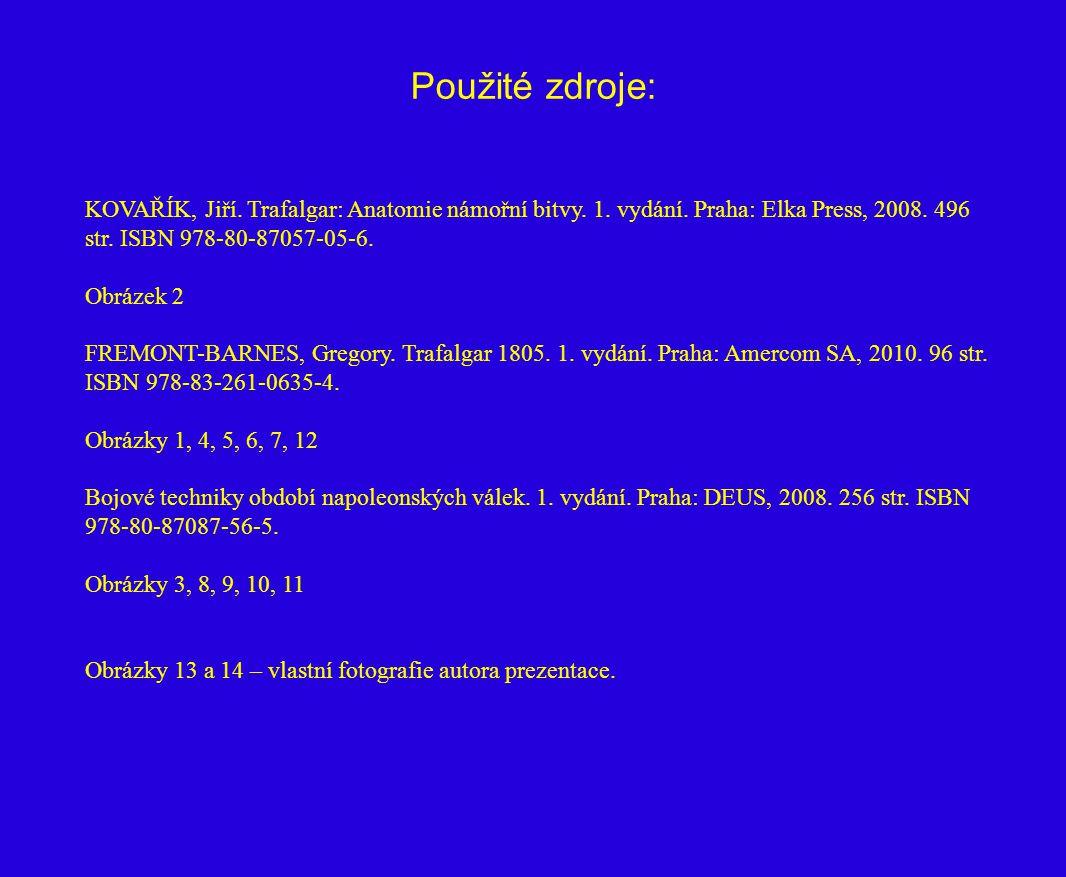 Použité zdroje: KOVAŘÍK, Jiří. Trafalgar: Anatomie námořní bitvy. 1. vydání. Praha: Elka Press, 2008. 496 str. ISBN 978-80-87057-05-6.