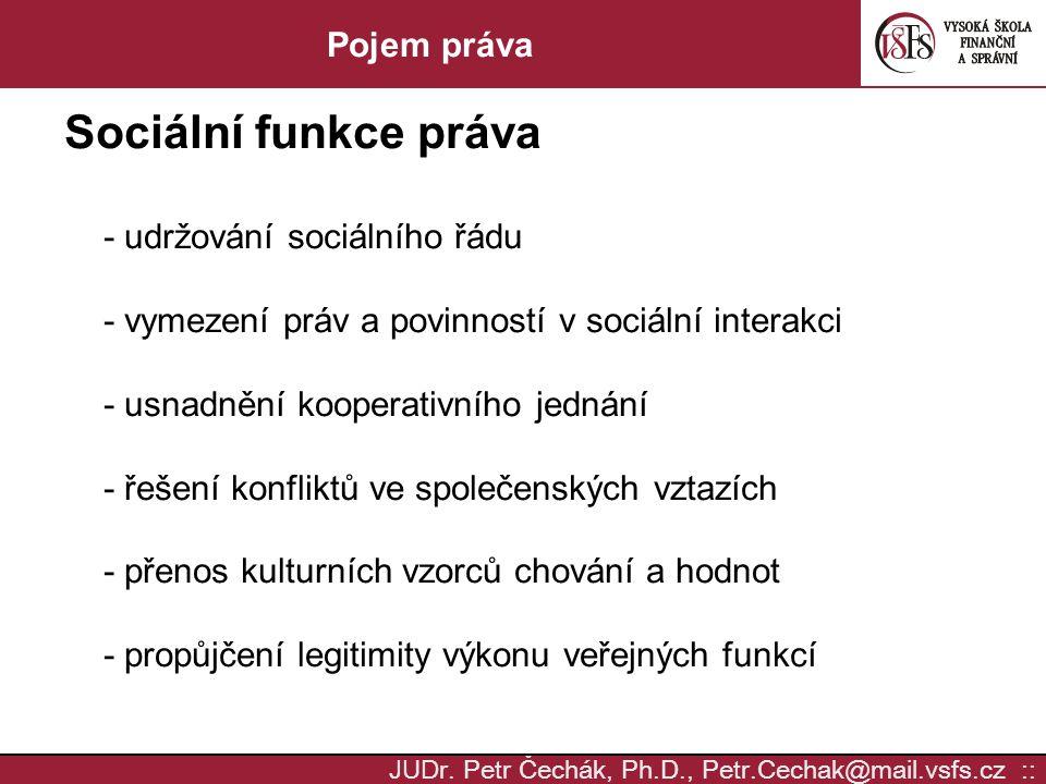Sociální funkce práva Pojem práva - udržování sociálního řádu