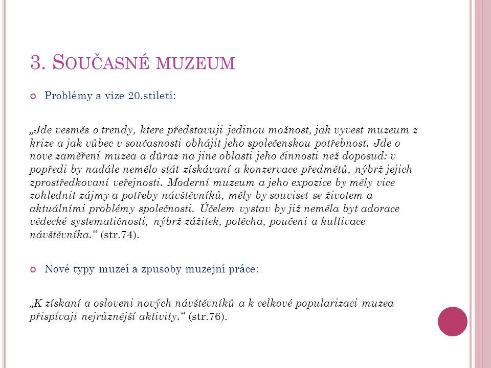 3. Současné muzeum Problémy a vize 20.stiletí: