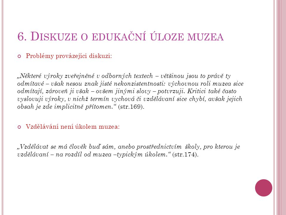 6. Diskuze o edukační úloze muzea
