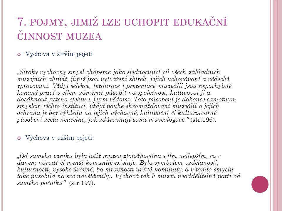 7. pojmy, jimiž lze uchopit edukační činnost muzea