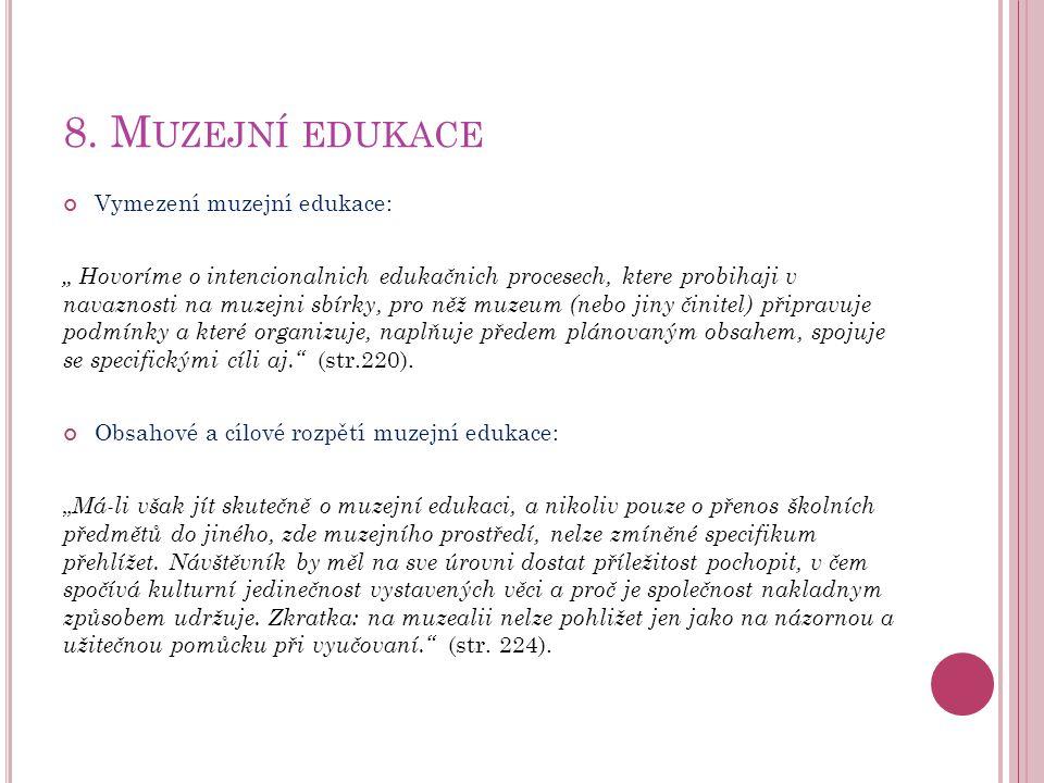 8. Muzejní edukace Vymezení muzejní edukace:
