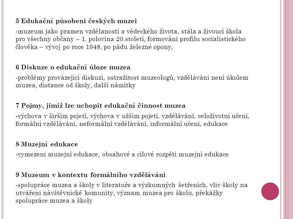 5 Edukační působeni českých muzei -muzeum jako pramen vzdělanosti a vědeckého života, stála a živoucí škola pro všechny občany – 1.