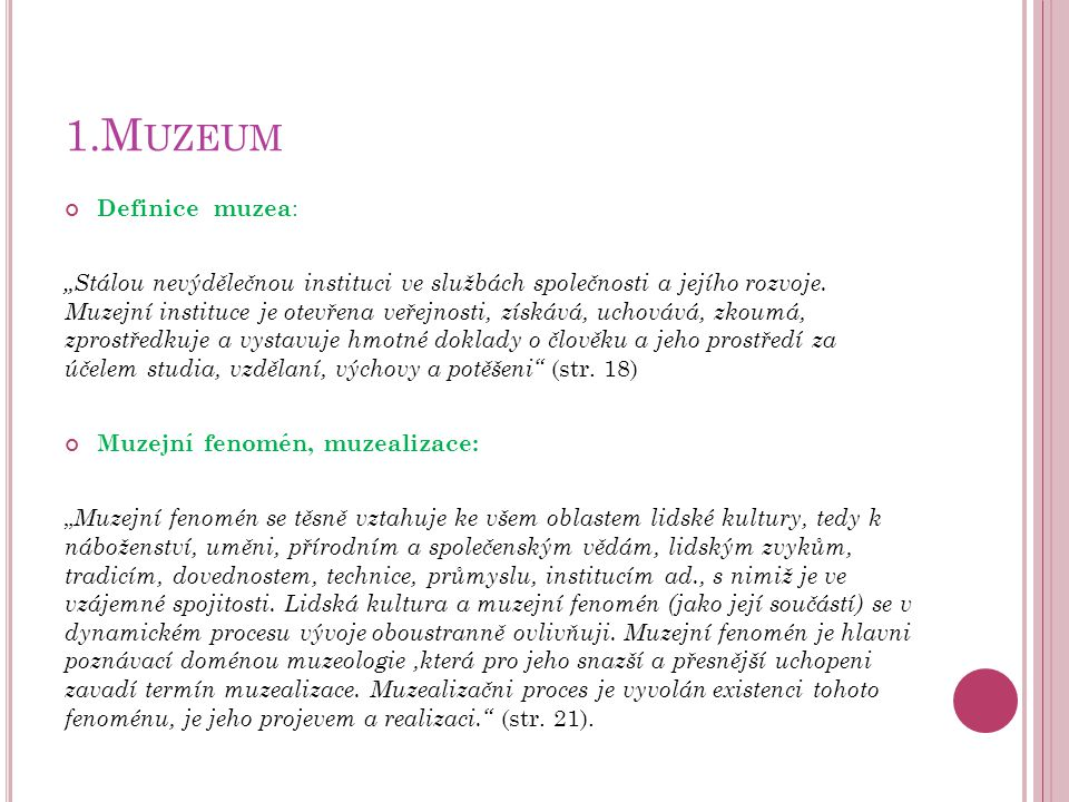 1.Muzeum Definice muzea: