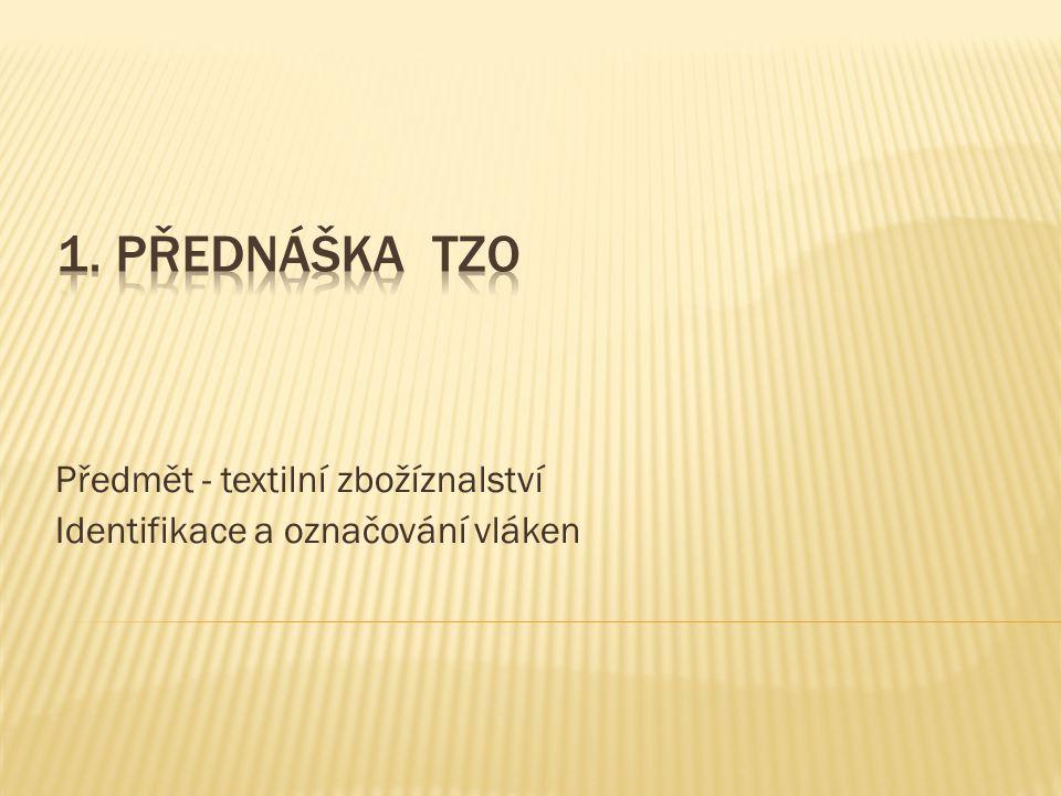 Předmět - textilní zbožíznalství Identifikace a označování vláken