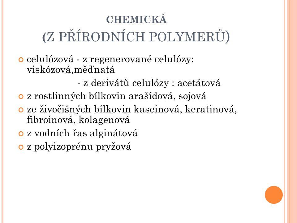 chemická (z přírodních polymerů)