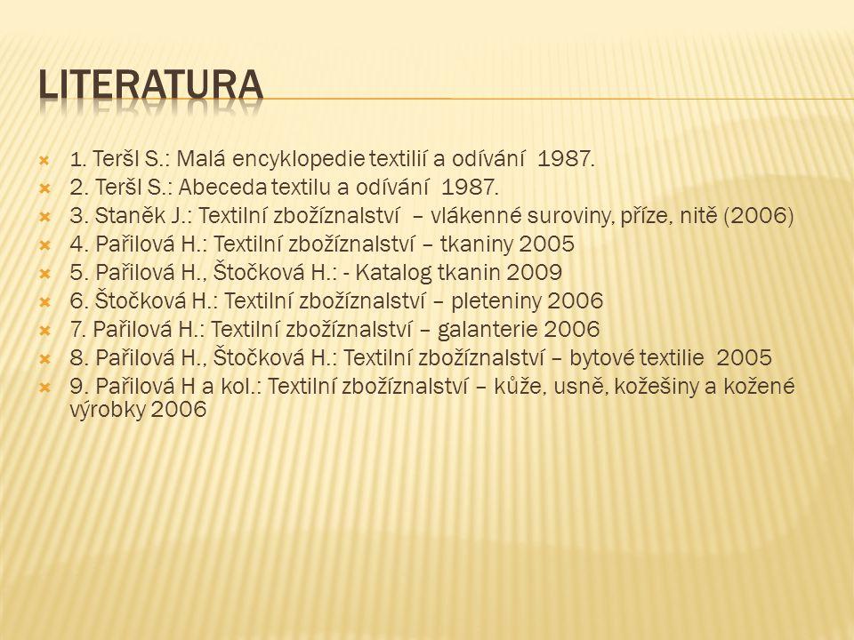 Literatura 2. Teršl S.: Abeceda textilu a odívání 1987.