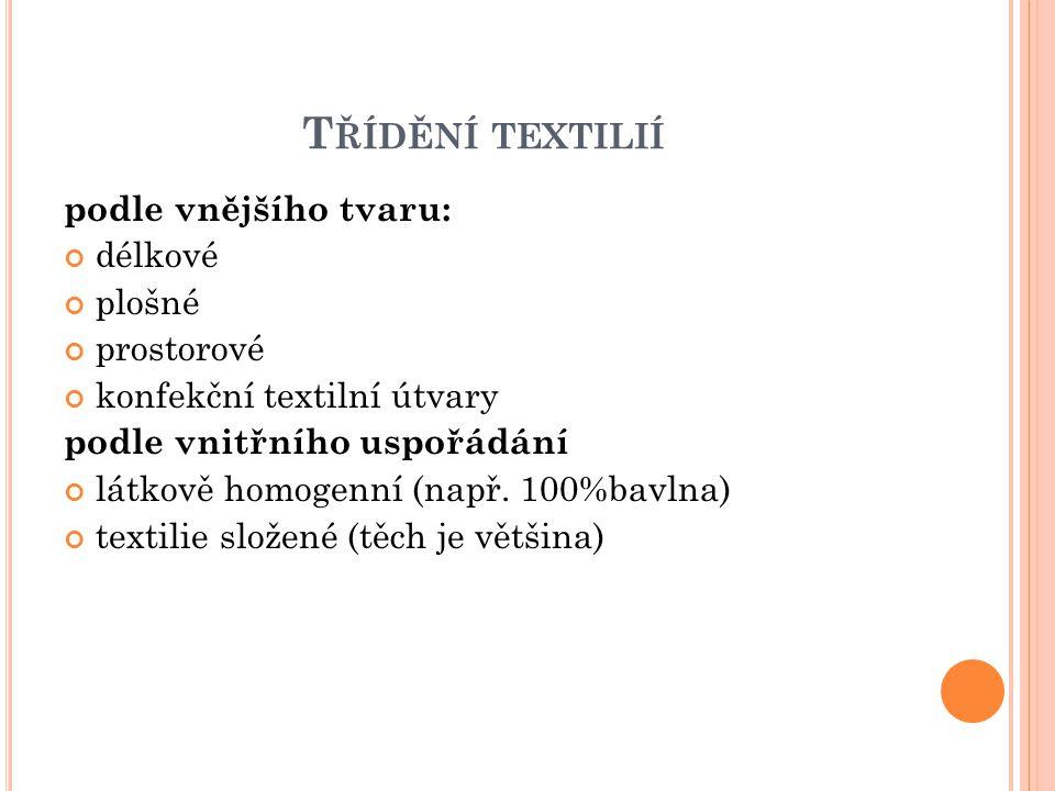 Třídění textilií podle vnějšího tvaru: délkové plošné prostorové