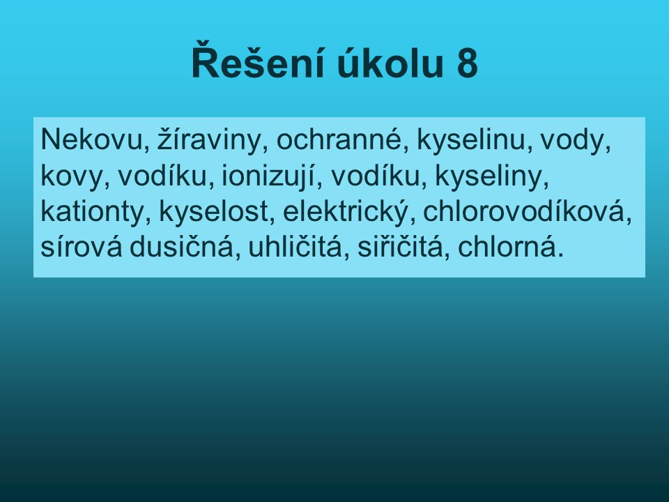 Řešení úkolu 8 Nekovu, žíraviny, ochranné, kyselinu, vody,