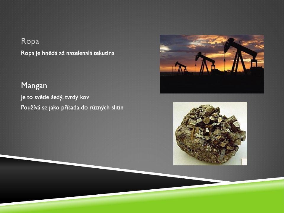 Ropa Mangan Ropa je hnědá až nazelenalá tekutina