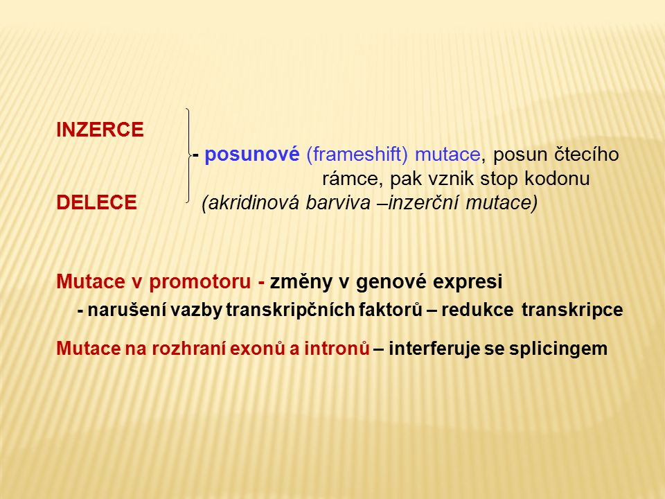 DELECE (akridinová barviva –inzerční mutace)