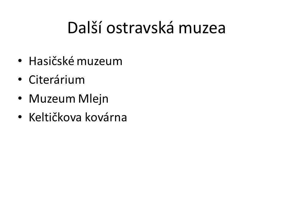 Další ostravská muzea Hasičské muzeum Citerárium Muzeum Mlejn