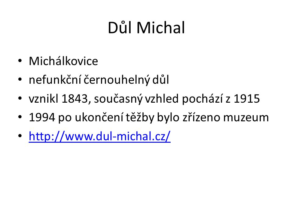 Důl Michal Michálkovice nefunkční černouhelný důl