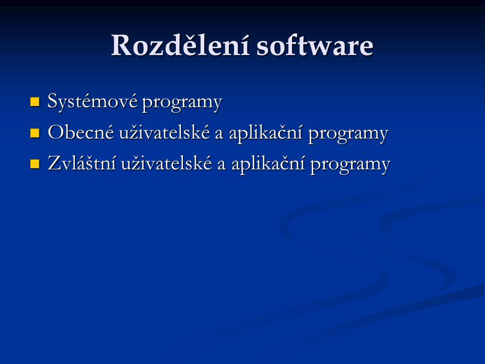 Rozdělení software Systémové programy