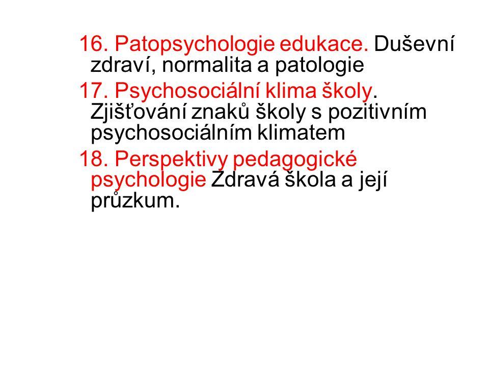 16. Patopsychologie edukace. Duševní zdraví, normalita a patologie