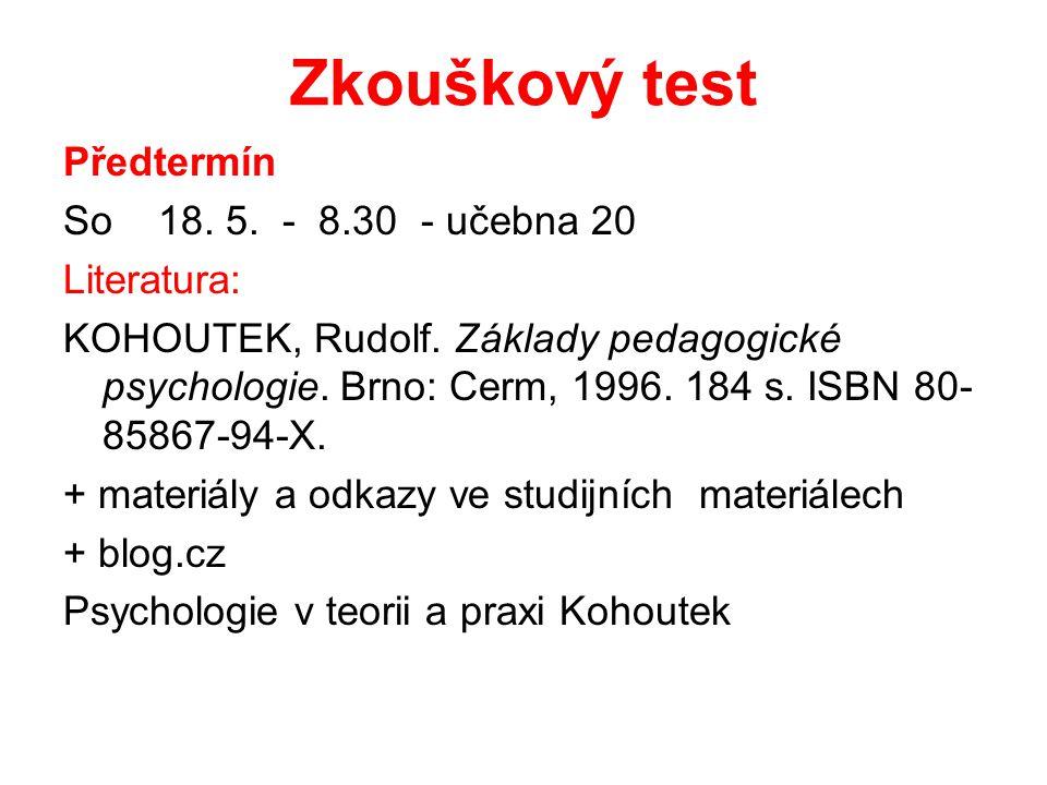 Zkouškový test Předtermín So 18. 5. - 8.30 - učebna 20 Literatura: