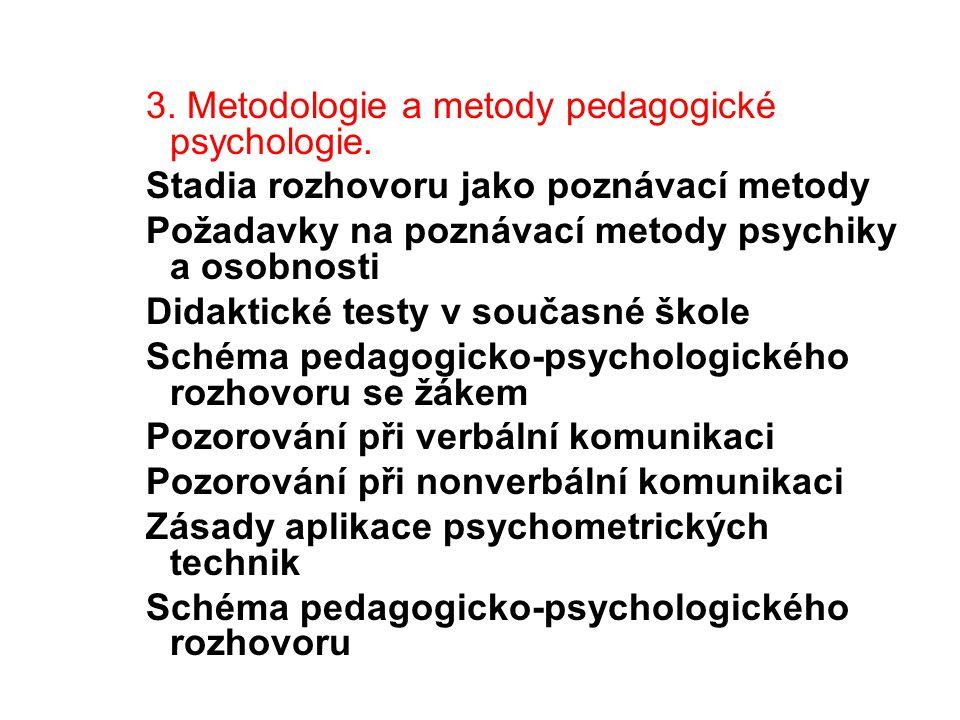 3. Metodologie a metody pedagogické psychologie.