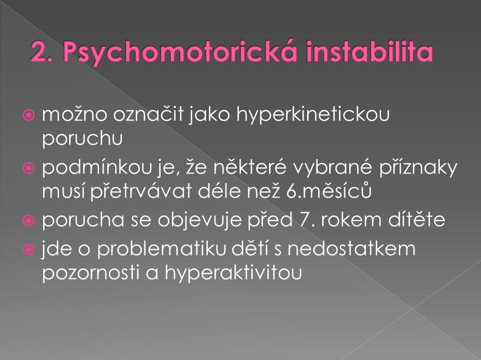 2. Psychomotorická instabilita