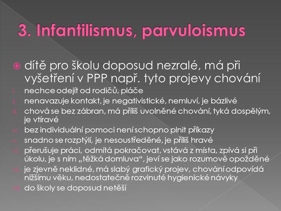 3. Infantilismus, parvuloismus