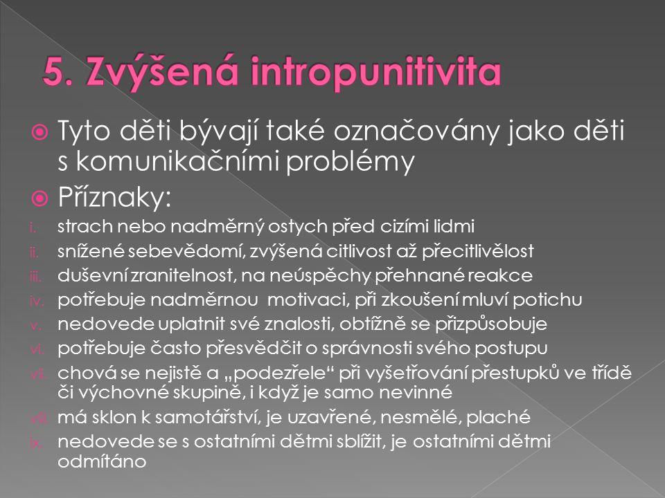 5. Zvýšená intropunitivita